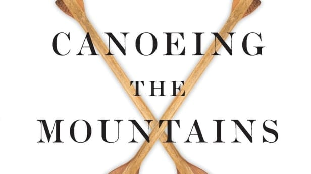 Canoeing the Mountains…and other Things we can't Do