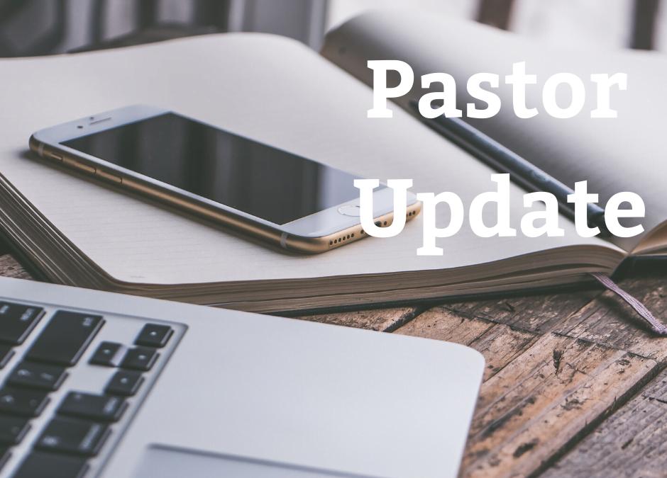 Pastor Update 7-8-2020