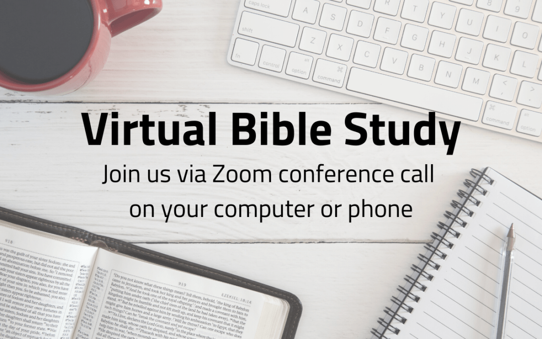Virtual Bible Study – Wednesdays & Thursdays