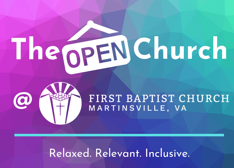 The Open Church @ FBC – Relaxed. Relevant. Inclusive.
